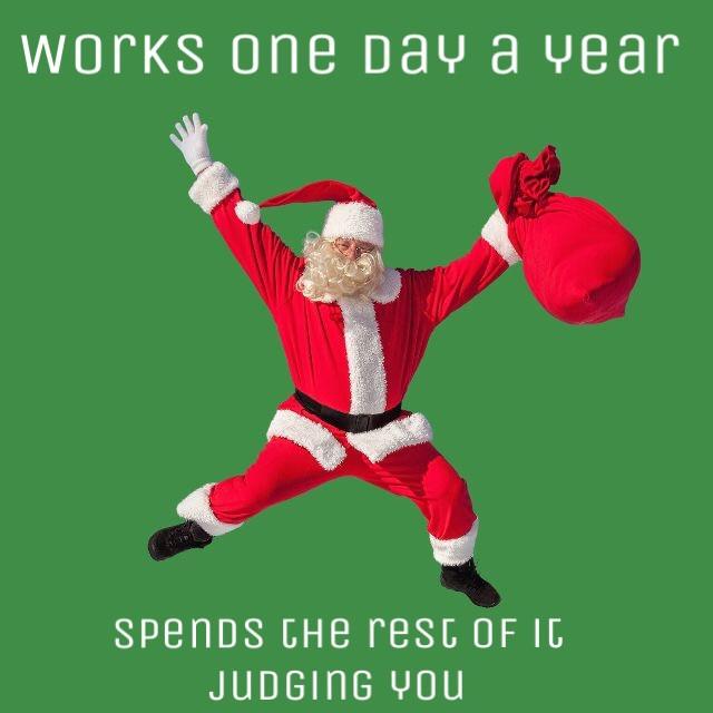 #FreeToEdit #santaisalive #christmasmeme This guy is too judgemental!!!