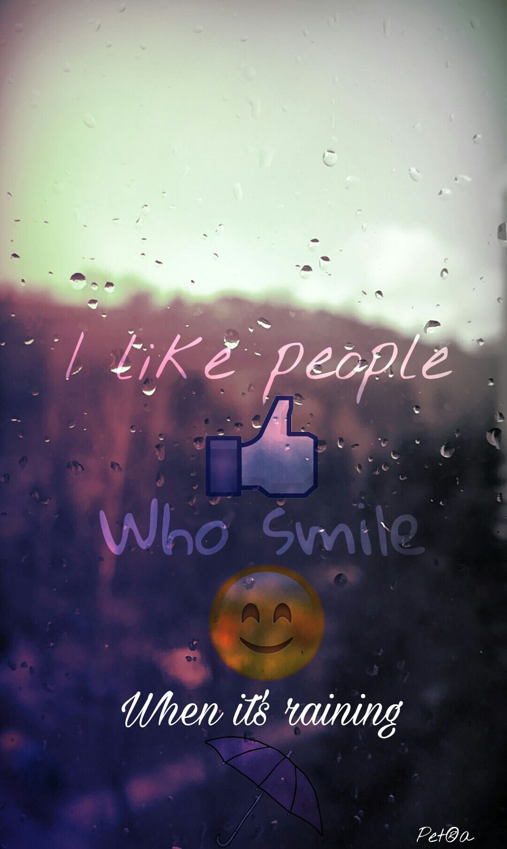 I Like People Who Smile When Itu0027s Raining Raindrops Quo.
